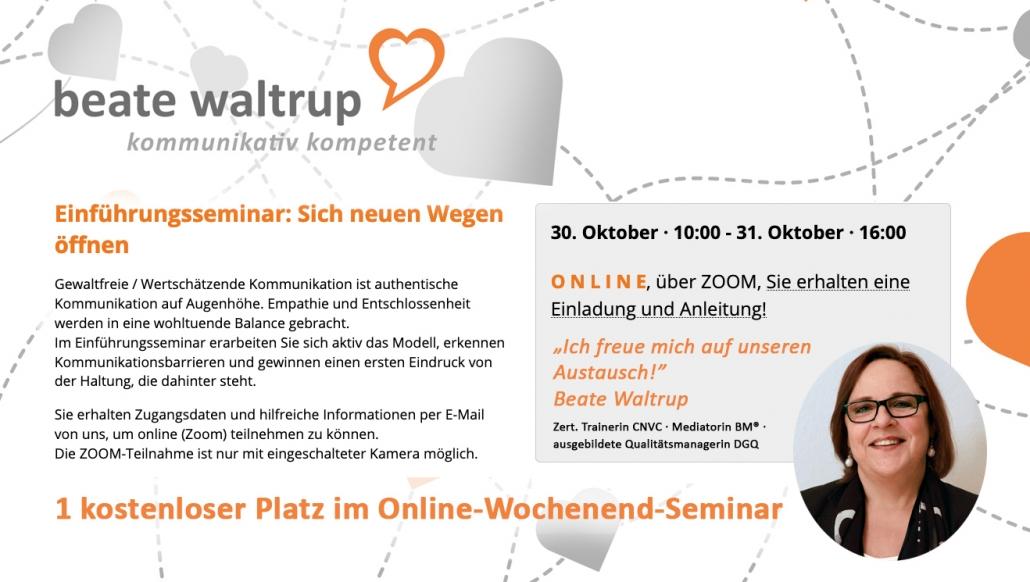 """Beate Waltrup: ein zweiter kostenloser Teilnehmerplatz in meinem ONLINE-GFK-Einführungsseminar """"Sich neuen Wegen öffnen"""" am Sa/So 30.-31.10.2021"""