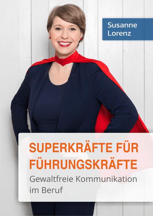 """Susanne Lorenz: Gern packe ich drei Exemplare meines Buchs """"Superkräfte für Führungskräfte - gewaltfreie Kommunikation im Beruf"""" in den Tombolatopf :)."""