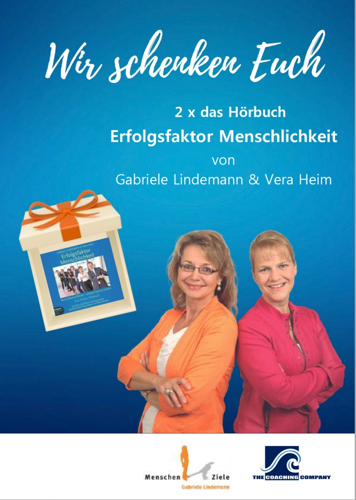 Gabriele Lindemann & Vera Heim: Wir schenken Euch 2x das Hörbuch Erfolgsfaktor Menschlichkeit